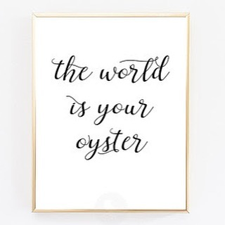 Inspiration: The World Is Your Oyster